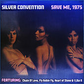 Save Me, 1975 by Silver Convention