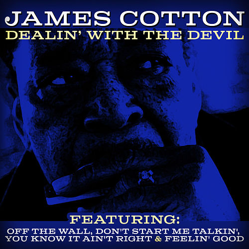 Play & Download Dealin' With The Devil by James Cotton | Napster