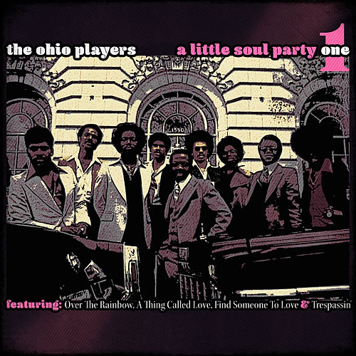 Play & Download A Little Soul Party Vol. 1 by Ohio Players | Napster