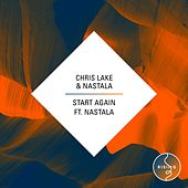 Play & Download Start Again (feat. Nastala) by Chris Lake | Napster