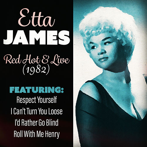 Play & Download Red-Hot & Live 1982 (Live) by Etta James | Napster