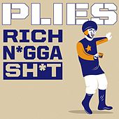 Play & Download Rich N*gga Sh*t by Plies | Napster