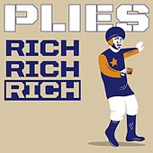 Play & Download Rich Rich Rich by Plies | Napster