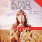 All I Need (feat. Niklas on Sax & Dressman) by Two Magics