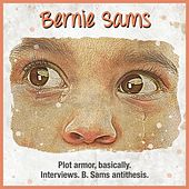 Play & Download Plot armor, basically. Interviews. B. Sams antithesis. by Bernie Sams | Napster