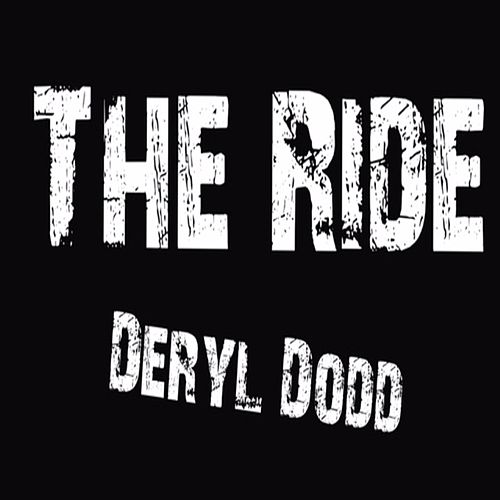 Play & Download The Ride by Deryl Dodd | Napster