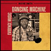 Play & Download Dancing Machine by Wayne Smith (Reggae) | Napster
