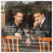 Play & Download Brahms, Franck & Debussy: Sonates pour violoncelle & piano by Victor Julien Laferrière and Adam Laloum | Napster