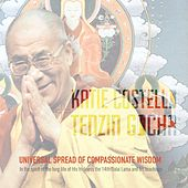 Universal Spread of Compassionate Wisdom: In the Spirit of the Long Life of His Holiness the 14th Dalai Lama and His Teachings by Katie Costello