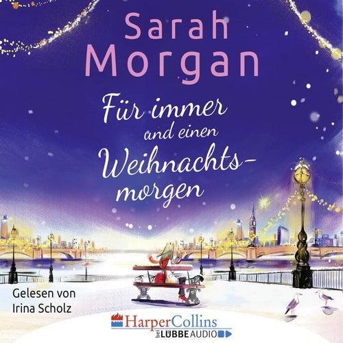 Für immer und einen Weihnachtsmorgen von Sarah Morgan