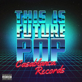 Play & Download This Is Future Pop by Various Artists | Napster