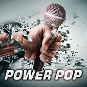 Play & Download Power Pop by Various Artists | Napster