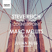 Steve Reich: New York Counterpoint / Marc Mellits: Black by Julian Bliss