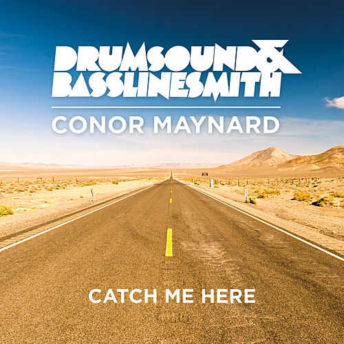 Catch Me Here (feat. Conor Maynard) (Remixes) by Drumsound & Bassline Smith