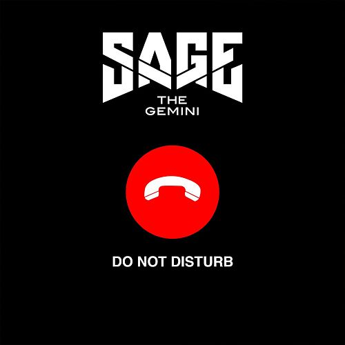 Play & Download Do Not Disturb by Sage The Gemini | Napster