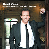 Play & Download Sometimes Love Just Ain't Enough by Russell Watson | Napster