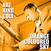 Play & Download Orange Coloured Sky by Nat King Cole | Napster