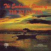 Play & Download The Enchanted Soud of the Islanders by The Islanders | Napster