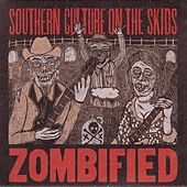Zombified by Southern Culture on the Skids