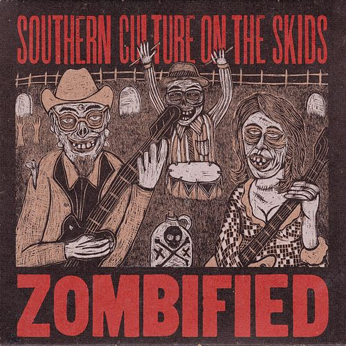 Zombified von Southern Culture on the Skids