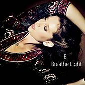 Breathe Light by El