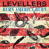 Burn America Burn by The Levellers