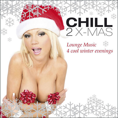 Play & Download Chill 2 X-Mas - lounge music 4 cool winter evenings by Various Artists | Napster