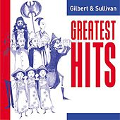 Play & Download Gilbert and Sullivan Greatest Hits by Various Artists | Napster