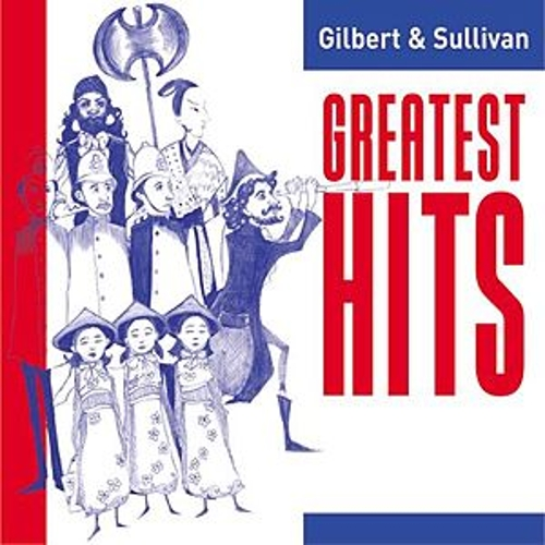 Play & Download Gilbert and Sullivan Greatest Hits by Various Artists   Napster