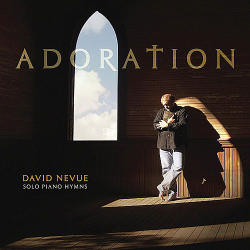 Play & Download Adoration: Solo Piano Hymns by David Nevue | Napster