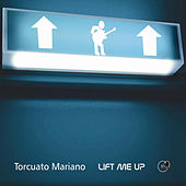 Lift Me Up by Torcuato Mariano