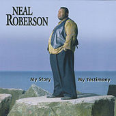Play & Download My Story My Testimony by Neal Roberson | Napster