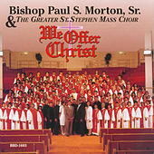 Play & Download We Offer Christ by Bishop Paul S. Morton, Sr. | Napster