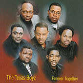 Forever Together by The Texas Boyz
