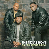 Only The Strong Survive by The Texas Boyz