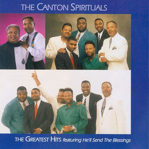 THE GREATEST HITS featuring HE'LL SEND THE BLESSINGS by Canton Spirituals