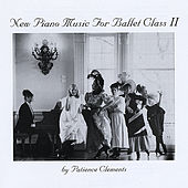 Play & Download New Piano Music for Ballet Class Ii by Patience Clements | Napster