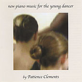Play & Download New Piano Music for the Young Dancer by Patience Clements | Napster