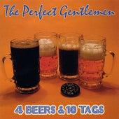 4 Beers & 10 Tags by Perfect Gentlemen