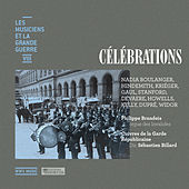 Play & Download Célébrations (Les musiciens et la Grande Guerre, Vol. 8) by Various Artists | Napster