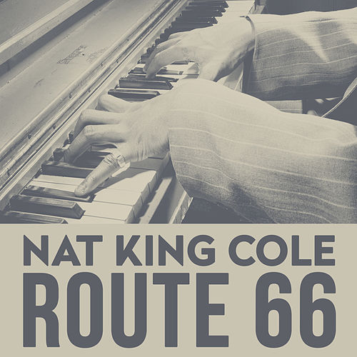 Route 66 by Nat King Cole