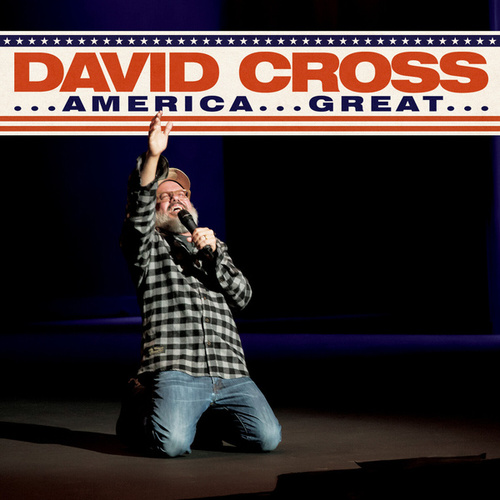 ...America...Great... by David Cross
