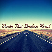 Play & Download Down This Broken Road by Skye | Napster