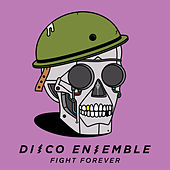 Play & Download Fight Forever by Disco Ensemble | Napster