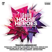 Play & Download !Solid House Heroes - 2016 by Various Artists | Napster