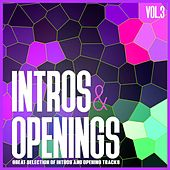 Play & Download Intros & Openings, Vol. 3 - Great Selection of Intros and Opening Tracks by Various Artists | Napster