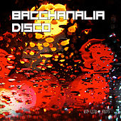 Play & Download Bacchanalia Disco - Shut Up and Dance by Various Artists | Napster