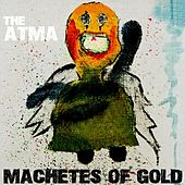 Machetes of Gold by Atma