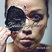 Play & Download Beauty for Ashes by Heesun Lee | Napster