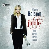 Play & Download Jubilo - Fasch, Corelli, Torelli & Bach by Alison Balsom | Napster